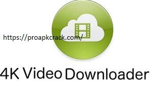 4K Video Downloader 4.15.0.4160 Crack